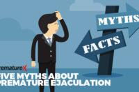 Five Myths About Premature Ejaculation