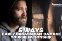 5 Ways Early Orgasm Can Damage Your Relationship