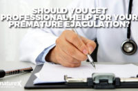 Should You Get Professional Help for Your Premature Ejaculation?
